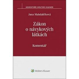 Zákon o návykových látkách: (č. 167/1998 Sb.). Komentář