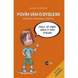 Povím vám o dyslexii: Průvodce pro rodinu a přátele
