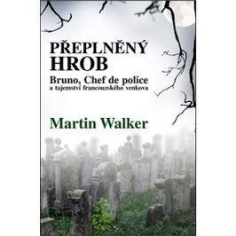 Přeplněný hrob: Bruno, Chef de police, a tajemství francouzského venkova