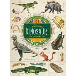 Dinosauři a jiná prehistorická zvířata: Kniha s aktivitami