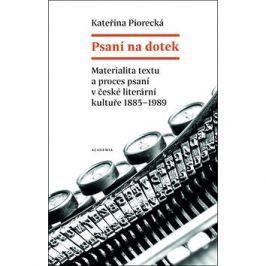 Psaní na dotek: Materialita textu a proces psaní v české literární kultuře 1885-1989