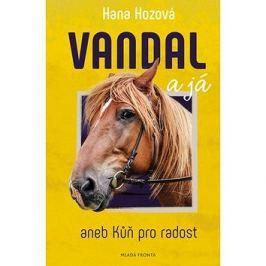 Vandal a já: aneb Kůň pro radost