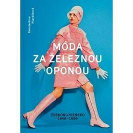 Móda za železnou oponou: společnost, oděvy a lidé v Československu 1948-1989