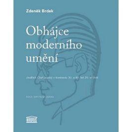 Obhájce moderního umění: Jindřich Chalupecký v kontextu 30. a 40. let 20. století