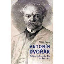 Antonín Dvořák: Reflexe osobnosti a díla Lexikon osob
