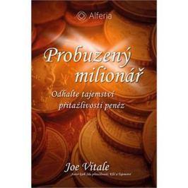 Probuzený milionář: Odhalte tajemství přitažlivosti peněz