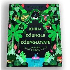 Kniha džungle džunglovaté: hledej zvířata