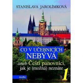 Co v učebnicích nebývá 1: Aneb Čeští panovníci, jek je (možná) neznáte