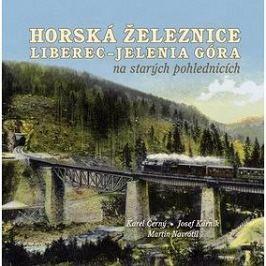 Horská železnice Liberec: Jelenia Góra na starých pohlednicích