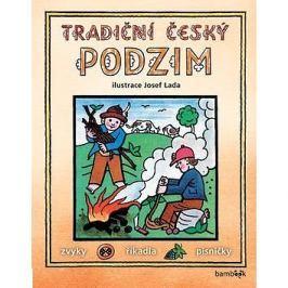 Tradiční český podzim: Svátky, zvyky, obyčeje, říkadla, písničky