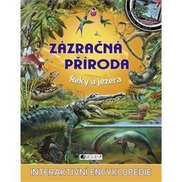 Zázračná příroda Řeky a jezera: Interaktivní encyklopedie