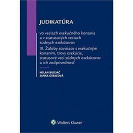Judikatúra vo veciach exekučného konania: A v statusových veciach súdnych exekútov III
