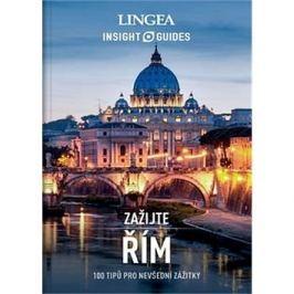 Řím: 100 tipů pro nevšední zážitky