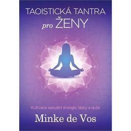 Taoistická tantra pro ženy: Kultivace sexuální energie, lásky a duše