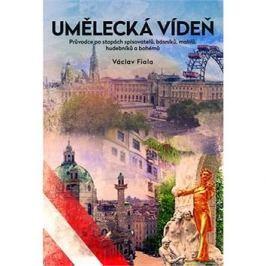 Umělecká Vídeň: Průvodce po stopách spisovatelů, básníků, malířů, hudebníků a bohémů