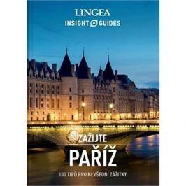 Paříž: 100 tipů pro nevšední zážitky