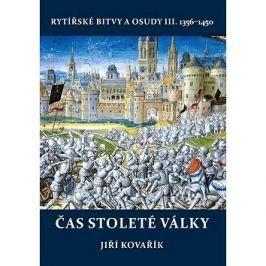 Čas stoleté války: Rytířské bitvy a osudy III.