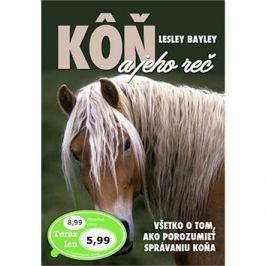 Kôň a jeho reč: Všetko o tom, ako porozumieť správaniu koňa