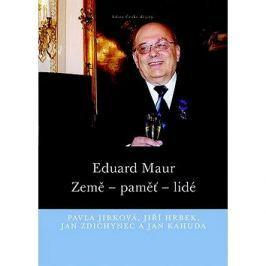 Eduard Maur: Země – paměť – lidé