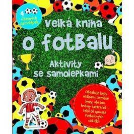 Velká kniha o fotbalu: Aktivity se samolepkami