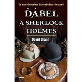 Ďábel a Sherlock Holmes: Od autora bestselleru Ztracené město v Amazonii