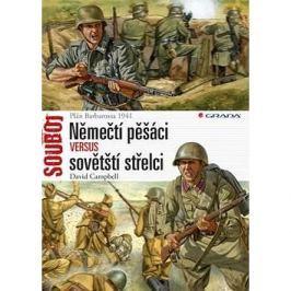 Němečtí pěšáci versus sovětští střelci: Plán Barbarossa 1941