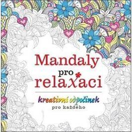 Mandaly pro relaxaci: kreativní odpočinek pro každého