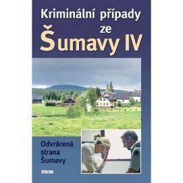 Kriminální případy ze Šumavy IV: Odrácená strana Šumavy