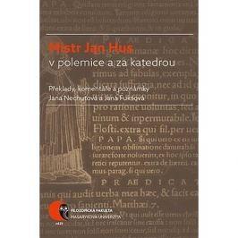 Mistr Jan Hus v polemice a za katedrou: Překlady, komentáře a poznámky
