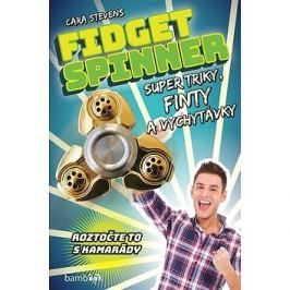Fidget Spinner Super triky, finty a vychytávky