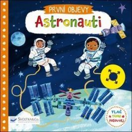 Astronauti: První objevy
