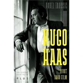 Hugo Haas: Život jako film