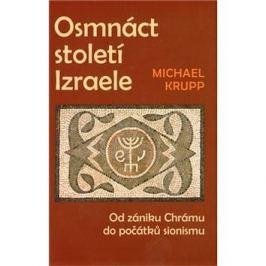 Osmnáct století Izraele: Od zániku Chrámu do počátků sionismu