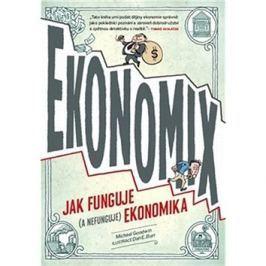 Ekonomix: Jak funguje (a nefunguje) ekonomika
