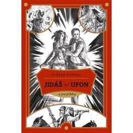 Jidáš byl Ufon: ...a jiné příběhy