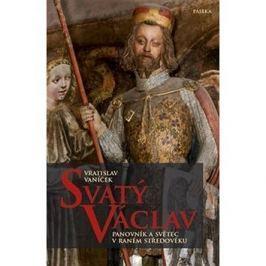Svatý Václav: Panovník a světec v raném středověku