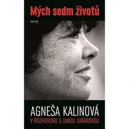 Mých sedm životů: Agneša Kalinová v rozhovoru s Janou Juráňovou