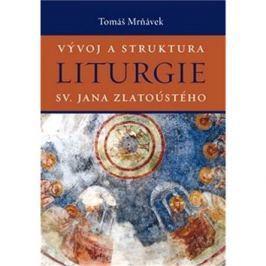 Vývoj a struktura liturgie sv. Jana Zlatoústého