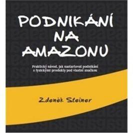 Podnikání na Amazonu: Praktický návod, jak nastartovat podnikání s fyzickými produkty pod vlastní zn