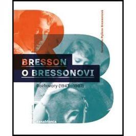 Bresson o Bressonovi: Rozhovory z let 1943–1983