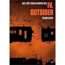 Outsider: Kde lišky dávají dobrou noc IV.