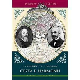 Cesta k harmonii: J. A. Komenský - L. L. Zamenhof