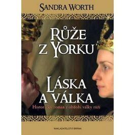 Růže z Yorku Láska a válka: Historický román z období války růží