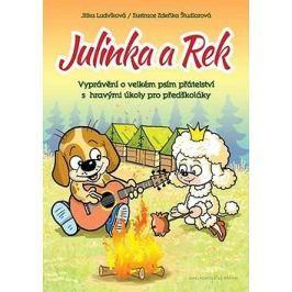 Julinka a Rek: Vyprávění o velkém psím přátelství s hravými úkoly pro předškoláky