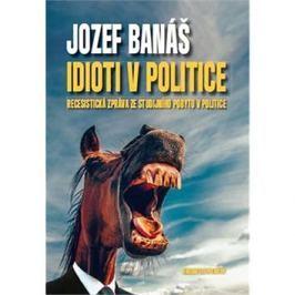 Idioti v politice: Recesistická zpráva ze studijního pobytu v politice