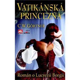 Vatikánská princezna: Román o Lucrezii Borgii