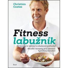 Fitness labužník: Strava pro zdraví a duševní pohodu, Skvělé recepty pro ideální fyzickou kondici