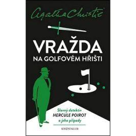 Vražda na golfovém hřišti: Slavný detektiv Hercule Poirot a jeho případy