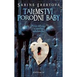 Tajemství porodní báby: První díl tetralogie z raného středověku