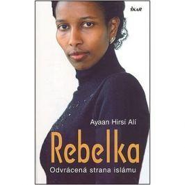 Rebelka: Odvrácená strana islámu